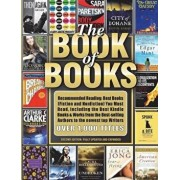 The Book of Books: Recommended Reading: Best Books (Fiction and Nonfiction) You Must Read, Including the Best Kindle Books & Works from t, Paperback/Editors of The Book of Books