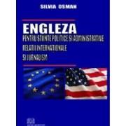 Engleza pentru stiinte politice si administrative, relatii internationale si jurnalism / English for Political Science, International Relations and Journalism.