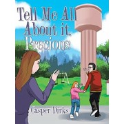 Tell Me All about It, Precious, Hardcover/Casper Dirks