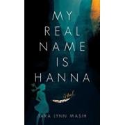 My Real Name Is Hanna, Paperback/Tara Lynn Masih