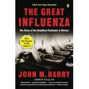 The Great Influenza: The Epic Story of the Deadliest Plague in History, Paperback