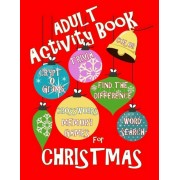 Adult Activity Book Christmas Activity Book for Adults: Large Print Christmas Word Search Cryptograms Crosswords Trivia Quiz and More, Paperback
