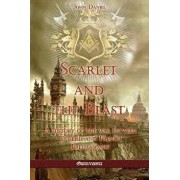 Scarlet and the Beast I: A history of the war between English and French Freemasonry, Paperback/John Daniel