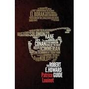 The Robert E. Howard Guide, Paperback/Patrice Louinet