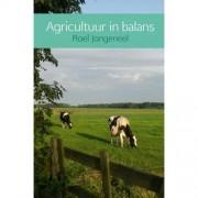 Agricultuur in balans - Roel Jongeneel