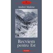 Recviem pentru Est - Andre Makine