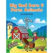 Big Red Barn and Farm Animals Coloring Book, Paperback/Coloring Pages for Kids