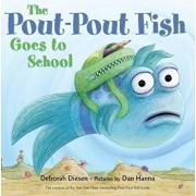 The Pout-Pout Fish Goes to School, Hardcover/Deborah Diesen