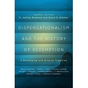 Dispensationalism and the History of Redemption: A Developing and Diverse Tradition, Paperback/D. Jeffrey Bingham