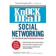 Knock 'em Dead Social Networking: For Job Search and Professional Success, Paperback/Martin Yate