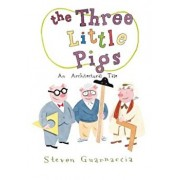 The Three Little Pigs: An Architectural Tale, Hardcover/Steven Guarnaccia