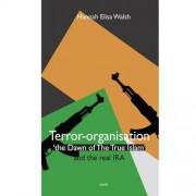 Terror-organisation The Dawn of the True Islam and the real IRA - Hannah Elisa Walsh