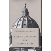 Mondadori Declino e speranza del cattolicesimo Alessandro Maggiolini
