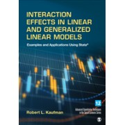 Interaction Effects in Linear and Generalized Linear Models - Examples and Applications Using Stata (Kaufman Robert L.)(Cartonat) (9781506365374)