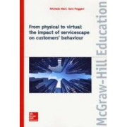 Michela Mari, Sara Poggesi From physical to virtual: the impact of servicescape on customers' behaviour ISBN:9788838675430