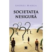 Societatea nesigura/Andrei Marga