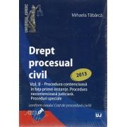 DREPT PROCESUAL CIVIL Volumul 2. Procedura contencioasa in fata primei instante