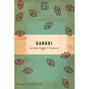 Garzanti mia legge è l'amore Gandhi Mohandas Karamchand(eBook)