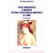 Viata anecdotica a marilor pictori sculptori si arhitecti ai lumii vol 4 L-M - Dan Eugen Dumitrescu