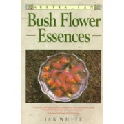 Australian Bush Flower Essences (White Ian)(Paperback) (9780905249841)