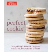 The Perfect Cookie: Your Ultimate Guide to Foolproof Cookies, Brownies, and Bars, Hardcover