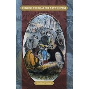 Burying the Dead But Not the Past: Ladies' Memorial Associations and the Lost Cause, Paperback/Caroline E. Janney