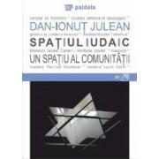 Spatiul iudaic un spatiu al comunitatii - Dan-Ionut Julean