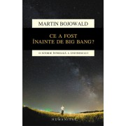 Ce a fost inainte de Big Bang' O istorie intreaga a universului/Martin Bojowald