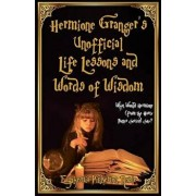 Hermione Granger's Unofficial Life Lessons and Words of Wisdom: What Would Hermione (from the Harry Potter Series) Say?, Paperback/Euphemia Pinkerton Noble