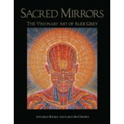 Sacred Mirrors: The Visionary Art of Alex Grey, Paperback