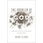 The Problem of God: Answering a Skeptic's Challenges to Christianity, Paperback