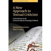 A New Approach to Textual Criticism: An Introduction to the Coherence-Based Genealogical Method, Paperback
