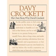 Davy Crockett: His Own Story: A Narrative of the Life of David Crockett, Paperback/David Crockett