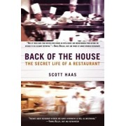 Back of the House: The Secret Life of a Restaurant, Paperback/Scott Haas