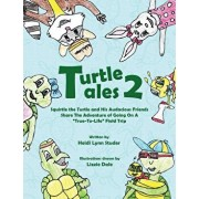Turtle Tales 2: Squirtle the Turtle and His Audicious Friends Share the Adventure of Going on a True-to-Life Field Trip, Paperback/Heidi Lynn Studer