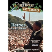 Heroes for All Times: A Nonfiction Companion to Magic Tree House '51: High Time for Heroes, Paperback/Mary Pope Osborne