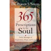365 Prescriptions for the Soul: Daily Messages of Inspiration, Hope, and Love, Paperback