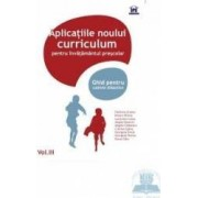 Vol.3 Aplicatiile noului curriculum pentru invatamantul prescolar - Mioara Pletea