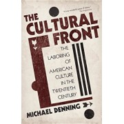 The Cultural Front: The Laboring of American Culture in the Twentieth Century, Paperback/Michael Denning