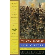 Crazy Horse and Custer: The Parallel Lives of Two American Warriors, Paperback