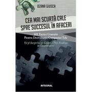 Cea mai scurta cale spre succesul in afaceri/Ozana Giusca