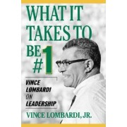 What It Takes to Be #1: Vince Lombardi on Leadership, Paperback