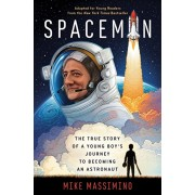 Spaceman (Adapted for Young Readers): The True Story of a Young Boy's Journey to Becoming an Astronaut, Hardcover/Mike Massimino