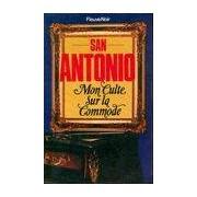 Mon culte sur la commode - San-Antonio - Livre