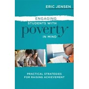 Engaging Students with Poverty in Mind: Practical Strategies for Raising Achievement, Paperback/Eric Jensen