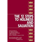 The Twelve Steps to Holiness and Salvation, Paperback/St Alphonsus Liguori