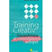 Training creativ. Sociodrama si consolidarea echipei - Ron Wiener