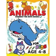 Animals Connect the Dots Books for Kids age 4-8: Animals Activity book for boy, girls, kids Ages 2-4,3-5 connect the dots, Coloring book, Dot to Dot, Paperback/Preschool Learning Activity Designer