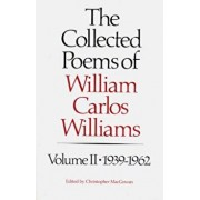 The Collected Poems of Williams Carlos Williams: 1939-1962, Paperback/William Carlos Williams