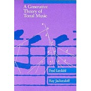 A Generative Theory of Tonal Music by Fred Lerdahl & Ray S. Jackendoff